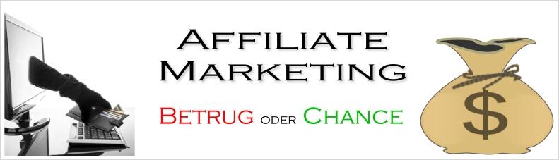 Affiliate Marketing - Betrug oder große Chance