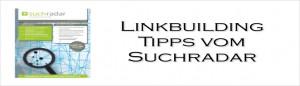 Linkbuilding Tipps vom Suchradar