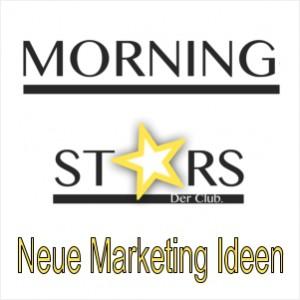 Marketing Ideen - Morning-Stars Club