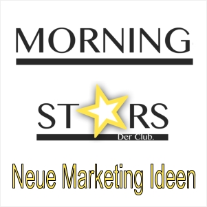 Marketing Ideen - Morning-Stars Club