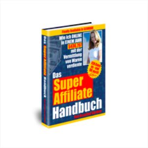 Super Affiliate Marketing Handbuch